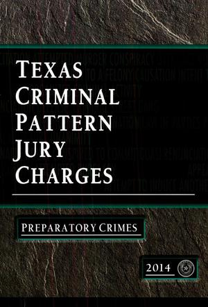Primary view of object titled 'Texas Criminal Pattern Jury Charges: Preparatory Crimes'.
