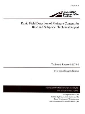 Primary view of object titled 'Rapid Field Detection of Moisture Content for Base and Subgrade: Technical Report'.