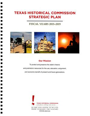 Primary view of object titled 'Texas Historical Commission Strategic Plan-- Fiscal Years 2015-2019'.