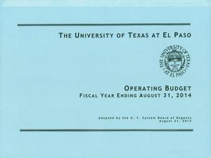 Primary view of object titled 'University of Texas at El Paso Operating Budget: Fiscal Year Ending August 31, 2014'.
