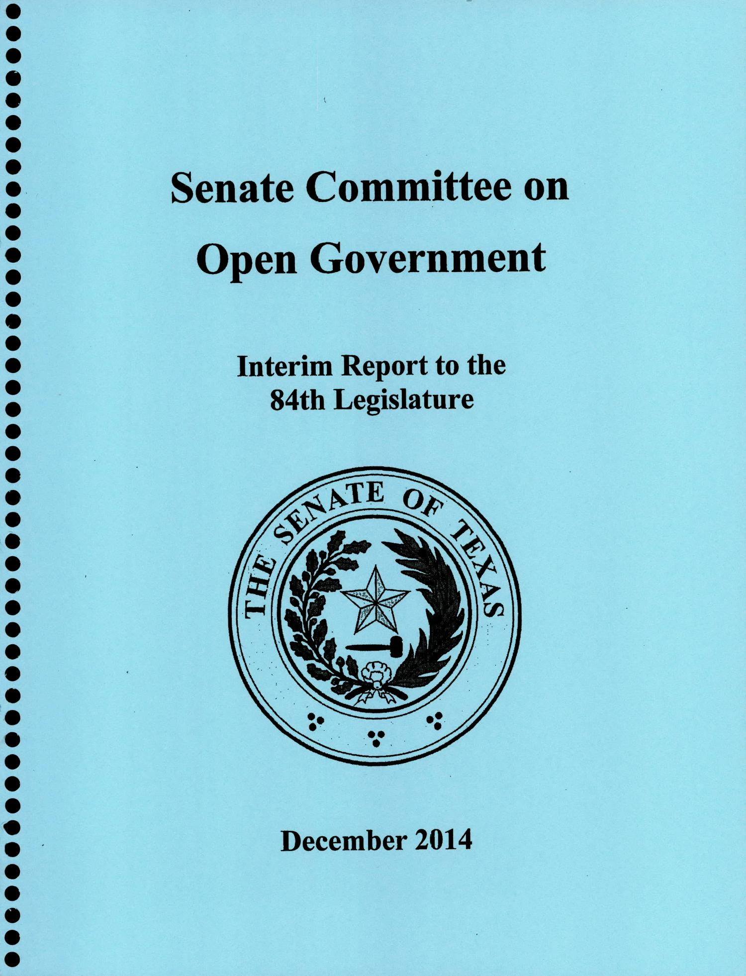 Interim Report to the 84th Texas Legislature: Senate Committee on Open Government                                                                                                      Front Cover