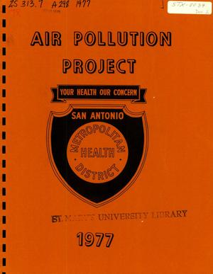 Primary view of object titled 'San Antonio Metropolitan Health District Air Pollution Project Annual Report: 1977'.