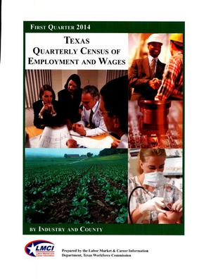Primary view of object titled 'Texas Quarterly Census of Employment and Wages by Industry and County: First Quarter 2014'.