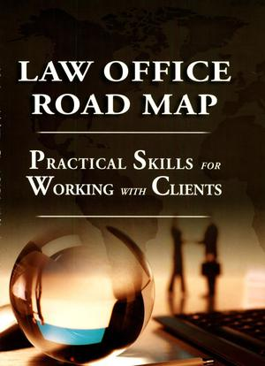 Primary view of object titled 'Law Office Road Map: Practical Skills for Working with Clients'.