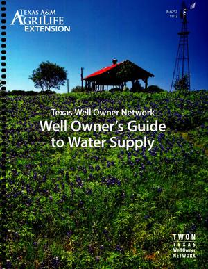 Primary view of object titled 'Texas Well Owner's Guide to Water Supply'.