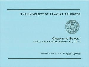 Primary view of object titled 'University of Texas at Arlington Operating Budget: Fiscal Year Ending August 31, 2014'.