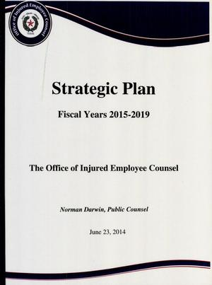 Primary view of object titled 'Texas Office of Injured Employee Counsel Strategic Plan: Fiscal Years 2015-2019'.