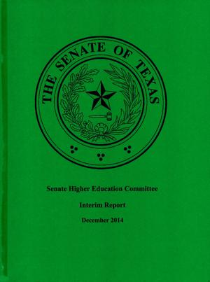 Primary view of object titled 'Interim Report to the 84th Texas Legislature: Senate Higher Education Committee'.