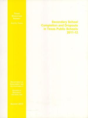 Primary view of object titled 'Secondary School Completion and Dropouts in Texas Public Schools 2011-2012'.