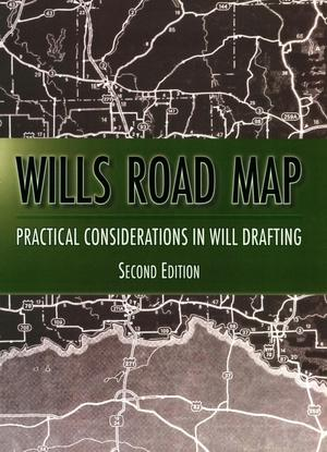 Primary view of object titled 'Wills Road Map: Practical Considerations in Will Drafting'.