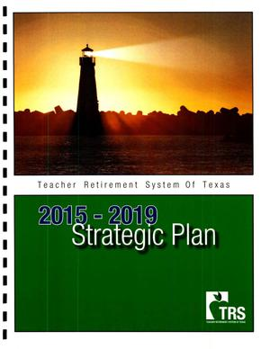 Primary view of object titled 'Teacher Retirement System of Texas-- 2015-2019 Strategic Plan'.