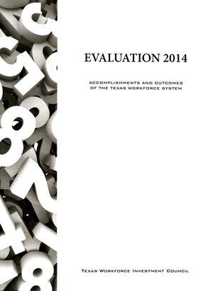 Primary view of object titled 'Evaluation 2014: Accomplishments and Outcomes of the Texas Workforce System'.
