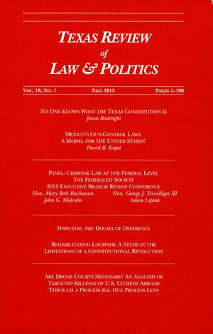 Primary view of object titled 'Texas Review of Law & Politics, Volume 18, Number 1, Fall 2013'.