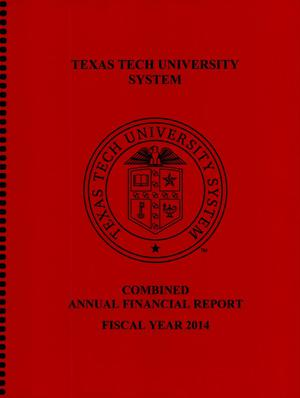 Primary view of object titled 'Texas Tech University System Combined Annual Financial Report: 2014'.