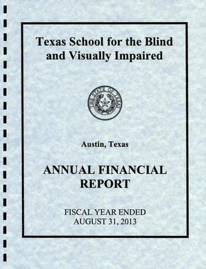 Primary view of object titled 'Texas School for the Blind and Visually Impaired Annual Financial Report: Fiscal Year Ended August 31, 2013'.