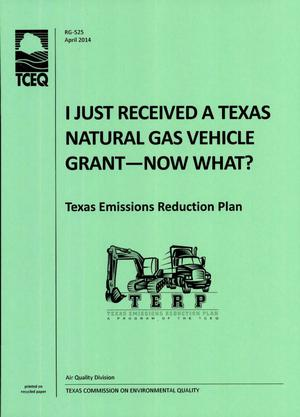 Primary view of object titled 'I Just Received a Texas Natural Gas Vehicle Grant--Now What?: Texas Emissions Reduction Plan'.