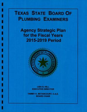 Primary view of object titled 'Texas State Board of Plumbing Examiners Strategic Plan: Fiscal Years 2015-2019'.