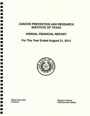Primary view of object titled 'Cancer Prevention and Research Institute of Texas Annual Financial Report: 2014'.