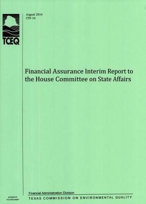 Primary view of object titled 'Financial Assurance Interim Report to the House Committee on State Affairs: Texas Commission on Environmental Quality'.