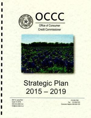 Primary view of object titled 'Office of Consumer Credit Commissioner: Strategic Plan 2015-2019'.