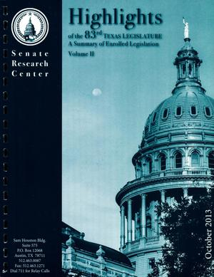 Primary view of object titled 'Highlights of the 83rd Texas Legislature: A Summary of Enrolled Legislation, Volume 2'.