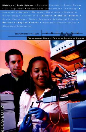 Primary view of object titled 'Catalog of the University of Texas Southwestern Graduate School of Biomedical Sciences: 2009-2012'.