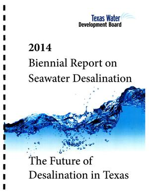 Primary view of object titled 'Texas Water Development Board Biennial Report on Seawater Desalination, 2014'.