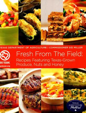 Primary view of object titled 'Fresh From the Field: Recipes Featuring Texas-Grown Produce, Nuts and Honey'.