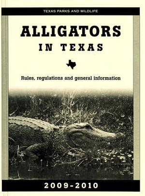 Primary view of object titled 'Alligators in Texas: Rules, Regulations, and General Information, 2009-2010'.