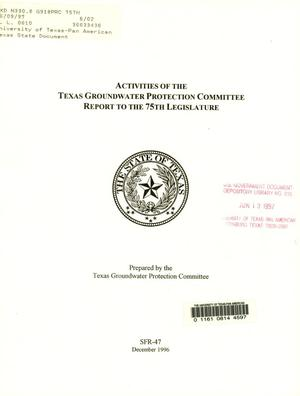 Primary view of object titled 'Activities of the Texas Groundwater Protection Committee,  Report to the 75th Legislature, December 1996'.