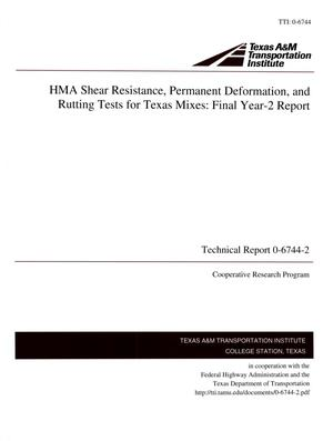 Primary view of object titled 'HMA Shear Resistance, Permanent Deformation, and Rutting Test for Texas Mixes: Final Year-2 Report'.