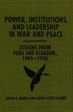 Primary view of object titled 'Power, Institutions, and Leadership in War and Peace: Lessons from Peru and Ecuador 1995-1998'.