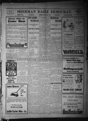 Primary view of object titled 'Sherman Daily Democrat. (Sherman, Tex.), Vol. THIRTIETH YEAR, Ed. 1 Tuesday, April 4, 1911'.