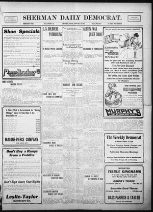 Primary view of object titled 'Sherman Daily Democrat. (Sherman, Tex.), Vol. THIRTIETH YEAR, Ed. 1 Tuesday, January 24, 1911'.