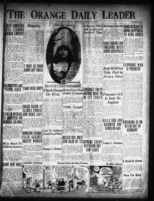 Primary view of object titled 'The Orange Daily Leader (Orange, Tex.), Vol. 10, No. 286, Ed. 1 Monday, April 20, 1925'.