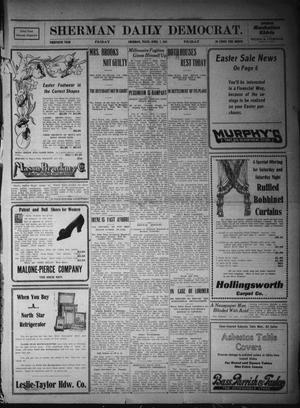 Primary view of object titled 'Sherman Daily Democrat. (Sherman, Tex.), Vol. THIRTIETH YEAR, Ed. 1 Friday, April 7, 1911'.