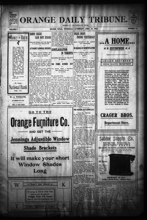 Primary view of object titled 'Orange Daily Tribune. (Orange, Tex.), Vol. 3, No. 32, Ed. 1 Wednesday, April 20, 1904'.