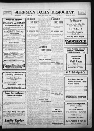 Primary view of object titled 'Sherman Daily Democrat. (Sherman, Tex.), Vol. THIRTIETH YEAR, Ed. 1 Friday, January 20, 1911'.