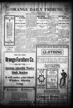 Primary view of object titled 'Orange Daily Tribune. (Orange, Tex.), Vol. 3, No. 38, Ed. 1 Wednesday, April 27, 1904'.