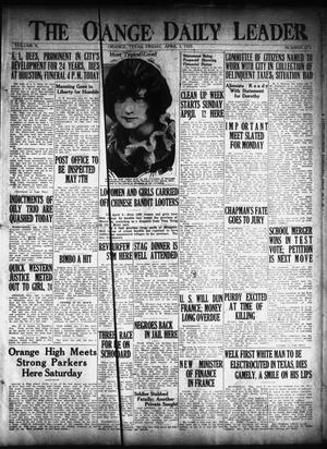 Primary view of object titled 'The Orange Daily Leader (Orange, Tex.), Vol. 10, No. 275, Ed. 1 Friday, April 3, 1925'.