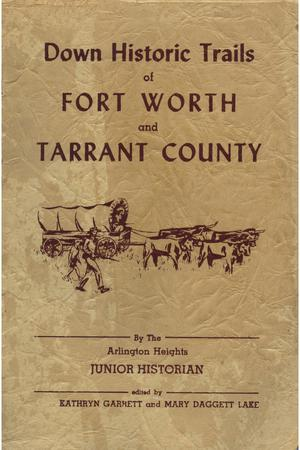 Primary view of object titled 'Down Historic Trails of Fort Worth and Tarrant County'.