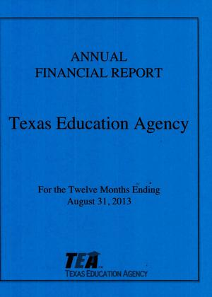Primary view of object titled 'Texas Education Agency Annual Financial Report: 2013'.