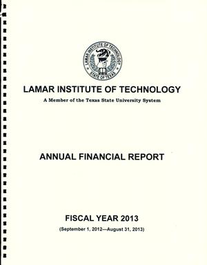 Primary view of object titled 'Lamar Institute of Technology Annual Financial Report: Fiscal Year 2013'.