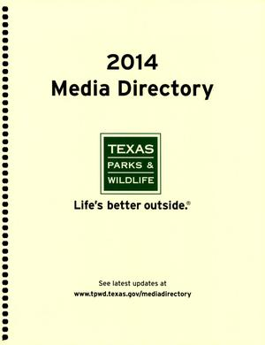 Primary view of object titled 'Texas Parks and Wildlife Department 2014 Media Directory'.