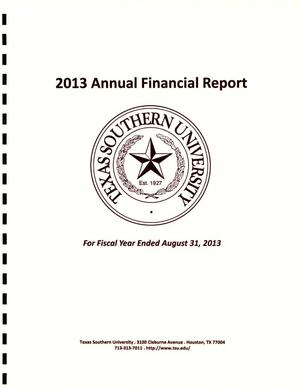 Primary view of object titled 'Texas Southern University Annual Financial Report: Fiscal Year Ended August 31, 2013'.