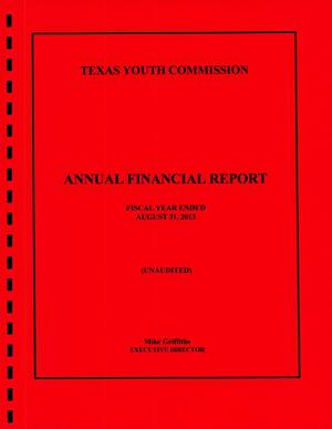 Primary view of object titled 'Texas Youth Commission Annual Financial Report: 2013'.