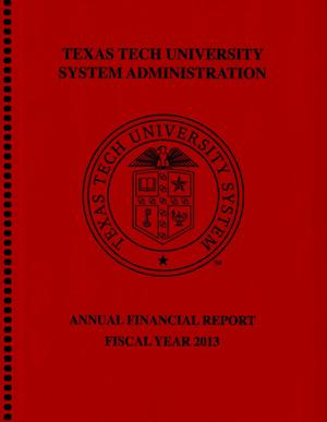 Primary view of object titled 'Texas Tech University System Administration Annual Financial Report: 2013'.