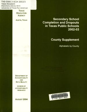 Primary view of object titled 'Secondary School Completion and Dropouts in Texas Public Schools: County Supplement, 2002-2003'.