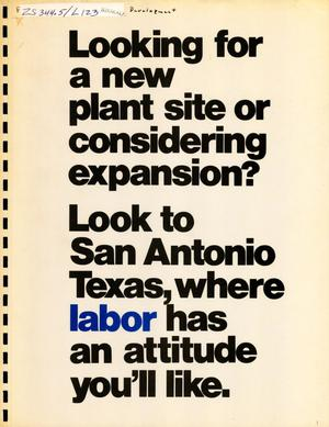 Primary view of object titled 'Looking for a new plant site or considering expansion? Look to San Antonio, Texas where labor has an attitude you'll like.'.