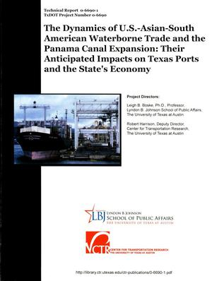 Primary view of object titled 'The Dynamics of U.S.-Asian-South American Waterborne Trade and the Panama Canal Expansion: Their Anticipated Impacts on Texas Ports and the State Economy'.